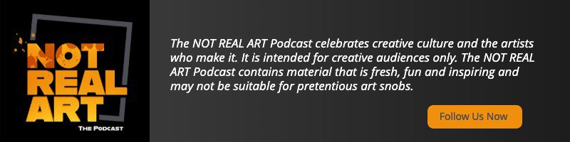 About the NOT REAL ART Podcast